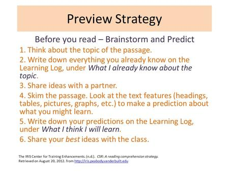 Preview Strategy Before you read – Brainstorm and Predict 1. Think about the topic of the passage. 2. Write down everything you already know on the Learning.
