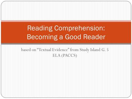 Reading Comprehension: Becoming a Good Reader