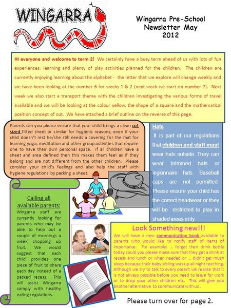 Wingarra Pre-School Newsletter May 2012 Parents can you please ensure that your child brings a clean cot sized fitted sheet or similar for hygienic reasons,