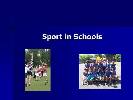 Sport in Schools. You will be working in pairs to teach each other about sport in schools. In your pair decide who is person A and who is person B. Person.