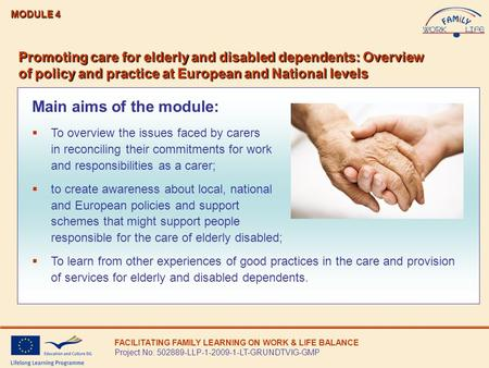 Main aims of the module:  To overview the issues faced by carers in reconciling their commitments for work and responsibilities as a carer;  to create.