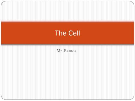 The Cell Mr. Ramos.