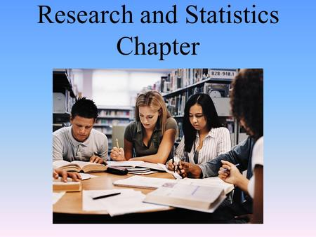 Research and Statistics Chapter. Research Strategies Module 04.