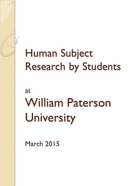 Human Subject Research by Students at William Paterson University March 2015.