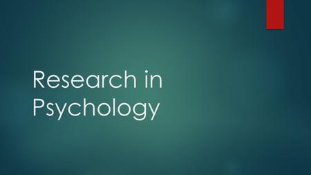 Research in Psychology. Research Basics  All psychological research MUST follow the scientific method  Improves accuracy and validity of findings 