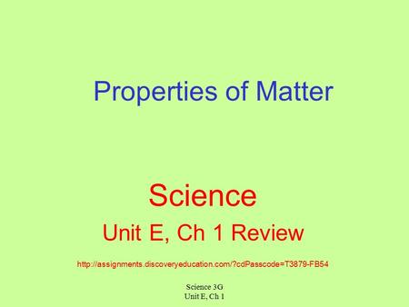 Science 3G Unit E, Ch 1 Properties of Matter Science Unit E, Ch 1 Review
