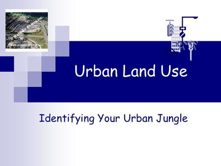 Urban Land Use Identifying Your Urban Jungle. Residential Land Uses Houses: