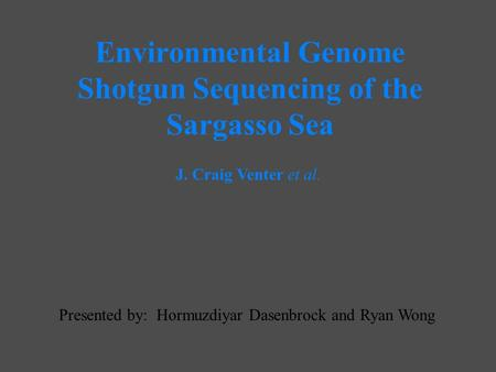 Environmental Genome Shotgun Sequencing of the Sargasso Sea