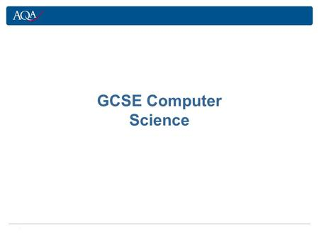 . GCSE Computer Science. General Information The spec has been developed with the support of Microsoft The specification and sample assessment materials.