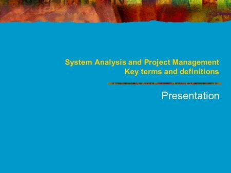 System Analysis and Project Management Key terms and definitions Presentation.