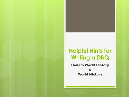 Helpful Hints for Writing a DBQ Honors World History & World History.