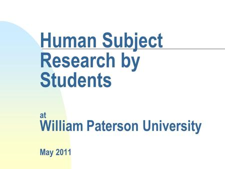 Human Subject Research by Students at William Paterson University May 2011.