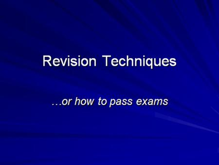 When revising you could do the following: 1.Read your books /revision guides 2.If you do not understand something ask somebody. 3.Choose.
