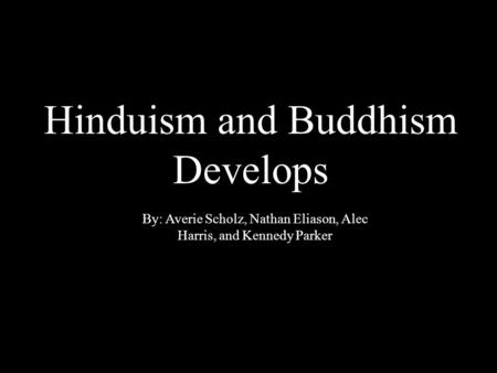 Hinduism and Buddhism Develops