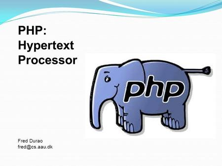PHP: Hypertext Processor Fred Durao