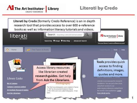 Literati by Credo Literati by Credo (formerly Credo Reference) is an in depth research tool that provides access to over 600 e-reference books as well.