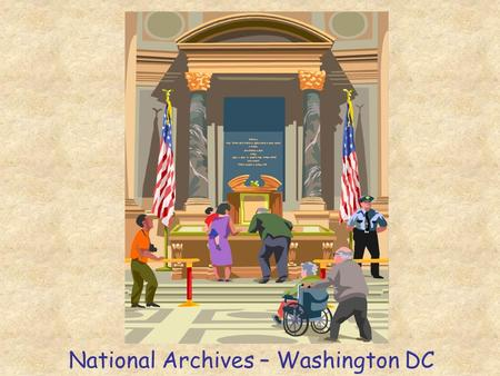 National Archives – Washington DC. The Bill of Rights The first ______________ To the U. S. Constitution Know this!!!! 10 amendments.