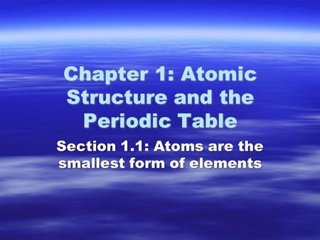 Chapter 1: Atomic Structure and the Periodic Table