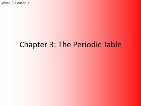 Chapter 3: The Periodic Table