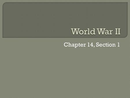 Chapter 14, Section 1.  The Axis Forms Military force to achieve goals Anti-Comintern Pact – Germany and Japan – Prevent spread of communism – Oppose.