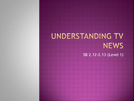 Understanding TV News SB 2.12-2.13 (Level 1).
