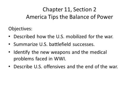 Chapter 11, Section 2 America Tips the Balance of Power