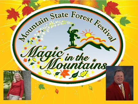 History of Mountain State Forest Festival Originated in 1930 as an Elkins Homecoming celebration Dedicated to preserve <strong>and</strong> conserve WV's natural resources.