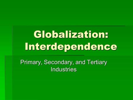 Globalization: Interdependence