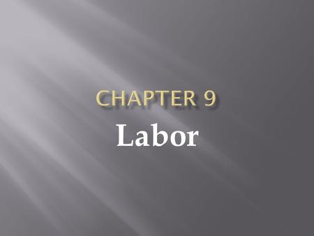 Chapter 9 Labor.