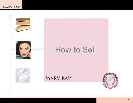 1 How to Sell. 22 Complete the Product Knowledge Workshop –Product Modules –How to Sell Module Familiarize Yourself with the Products –Understand what.