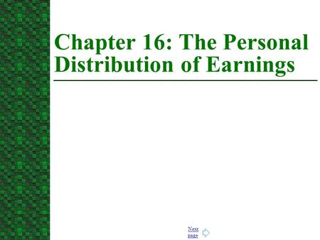 Next page Chapter 16: The Personal Distribution of Earnings.