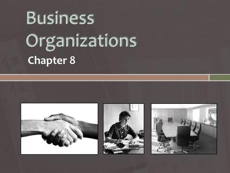 Chapter 8.  Establishment formed to carry on a commercial enterprise  Sometimes called a company or a firm  Most of the time firms are formed to produce.