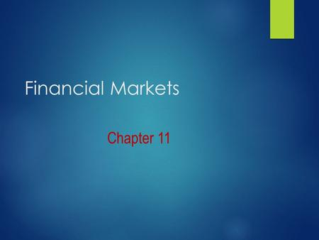 Financial Markets Chapter 11. BELLRINGER  What would you do if you suddenly received a cash payment of $100,000 that you were not expecting and didn't.