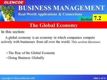 In this section: A global economy is an economy in which companies compete actively with businesses from all over the world. This section discusses: The.
