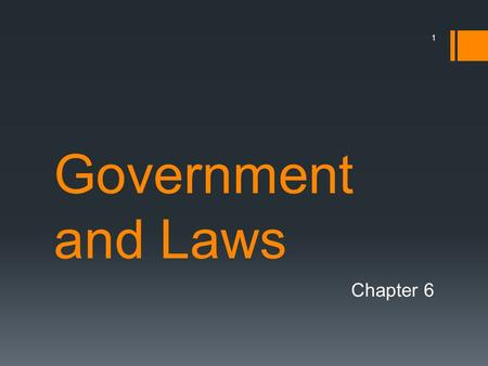 Government and Laws Chapter 6.