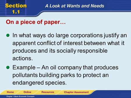 On a piece of paper… In what ways do large corporations justify an apparent conflict of interest between what it produces and its socially responsible.