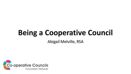 Being a Cooperative Council Abigail Melville, RSA.