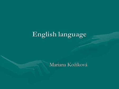 "English language Mariana Kožíková. LONDON "" When a man is tired of London, he is tired of world, because London has it all."" (Samuel Johnson 1777) (Samuel."