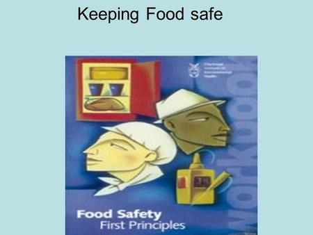 Keeping Food safe. If in doubt throw it out In the USA- 200,000 / day/food borne illness Food poisoning- flu like symptoms.