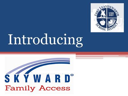 Introducing. Where do you find the internet link and more info about Family Access? www.usd207.org Click on Parents.