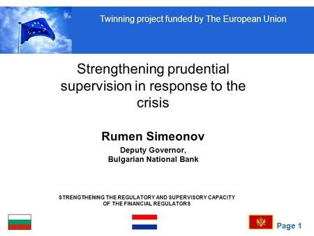Page 1 STRENGTHENING THE REGULATORY AND SUPERVISORY CAPACITY OF THE FINANCIAL REGULATORS Strengthening prudential supervision in response to the crisis.