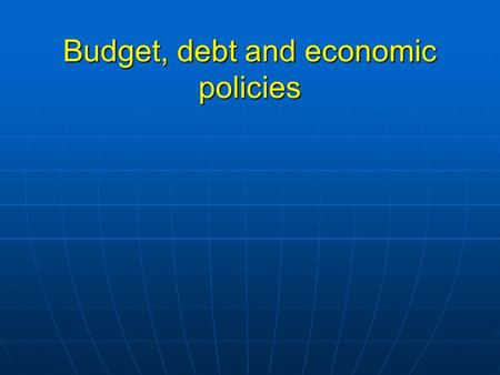 Budget, debt and economic policies. What are the main sources of income and expenditures for the goverment in Canada? Sources of income: -Taxes (individual.