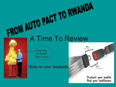 A Time To Review Strap on your Seatbelts I just love to review! Don't you?