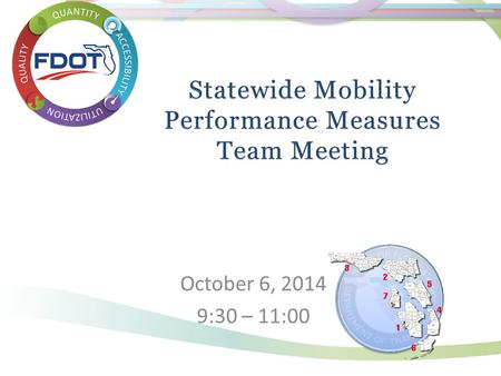 October 6, 2014 9:30 – 11:00. MPM Team Agenda Review of MPM program and team MAP-21 and other updates Mobility performance measures reporting On-going.