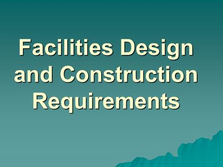 Facilities Design and Construction Requirements. Engineering Review  Design Issues  Procurement Issues  Construction Issues.