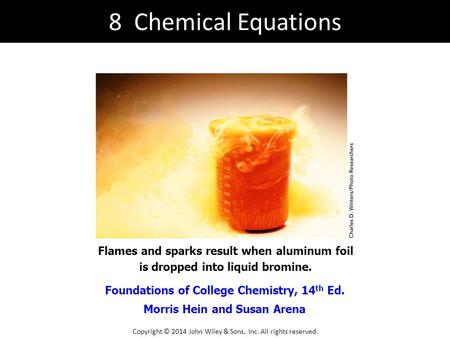 8 Chemical Equations Flames and sparks result when aluminum foil