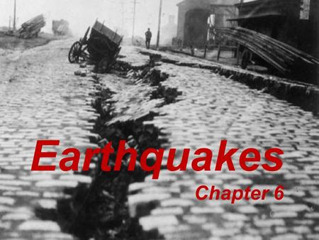 Earthquakes Chapter 6. Elastic Rebound Theory Rocks on either side of a fault move slowly When locked, stress builds…until fault ruptures Rocks fracture.