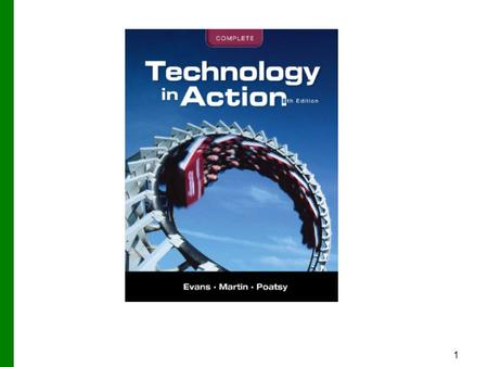 1. Copyright © 2012 Pearson Education, Inc. Publishing as Prentice Hall 2 Technology in Action Technology in Focus: Computing Alternatives.