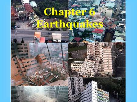 Chapter 6 Earthquakes.