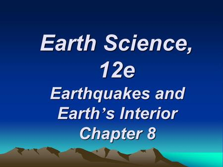 Earthquakes and Earth's Interior Chapter 8